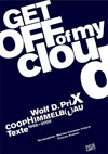 Wolf D. Prix, Coop Himmelblau - Get Off of My Cloud, Texte 1968-2005